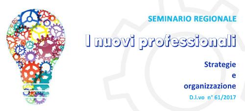 """I.R.A.S.E. ANCONA, Seminario Regionale """"I nuovi professionali: strategie e organizzazione"""" D. L.vo n° 61/2017"""