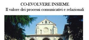 CO-EVOLVERE INSIEME –  Il valore dei processi comunicativi e relazionali